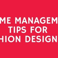 5 essential time management tips for fashion designers: You are the boss of your time