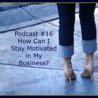 Podcast #17: How Do I Stay Motivated in My Fashion Business?