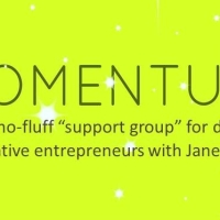 "Announcement! Momentum ""Support Group"" for Creative Entrepreneurs Stars Next Week"