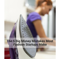The 5 Big Money Mistakes Most Fashion Startups Make