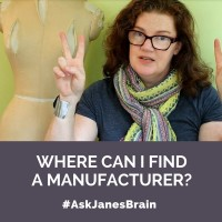 #AskJanesBrain Episode #4: Where Can I Find an Apparel Manufacturer?