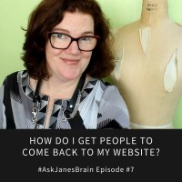 #AskJanesBrain Episode #7: How Do I Get People To Come Back To My Website and Buy?