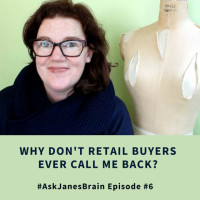 #AskJanesBrain Episode #6: Why Don't Retail Buyers Call Me Back?