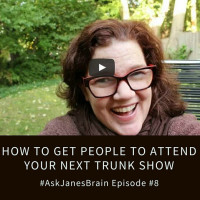 #AskJanesBrain Episode #8: Trunk Shows – How Do I Get People To Attend?