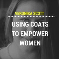 Making Coats to Empower Women: Veronika Scott and One Stitch Closer