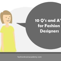 10 Q's and A's for Struggling Fashion Designers