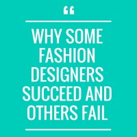 Why Some Fashion Designers Succeed and Others Fail
