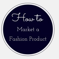 How to Market a Fashion Product