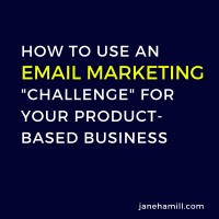 "How to Use an Email Marketing ""Challenge"" for a Product-Based Business"