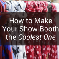 How to Make Your Show Booth the Coolest One at Your Next Selling Event (Steal This #6)