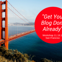 """Get Your Blog Done Already"" Workshop in San Francisco"