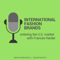 How to Enter the U.S. Market with Frances Harder (Fashion Apparel, Podcast Episode)