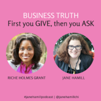 (Podcast) First you GIVE, then you ASK with Riche Holmes Grant