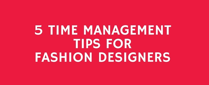 Time Management for Fashion Designers (1) 5