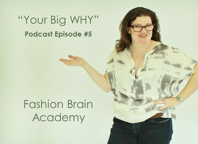 podcast #5 - your big WHY
