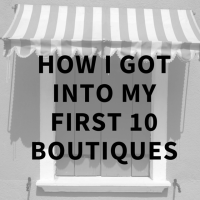how I got into my first 10 boutiques