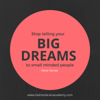 stop telling your big dreams to small minded people