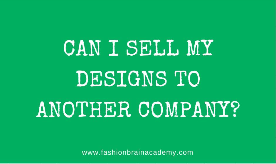 How Do I Sell My Design Ideas To A Big Fashion Company Fashion Brain Academy