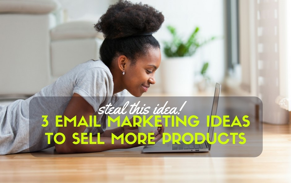 3 email marketing examples to help you sell more products online or wholesale